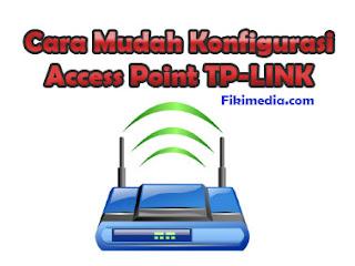 cara mudah konfigurasi tp link