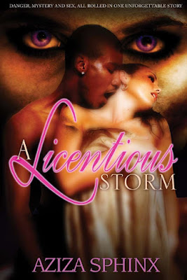 (A cover of a pair of violet eyes in the background. In the foreground, a black man, kissing a white woman from behind. Upper text: Danger, Mystery, and Sex, All rolled into one unforgettable story. Title text: A Licentious Storm. Author: Aziza Sphinx)