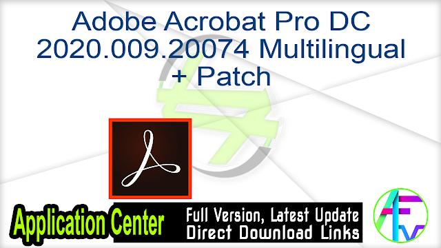 Adobe Acrobat Pro DC 2020.009.20074 Multilingual + Patch