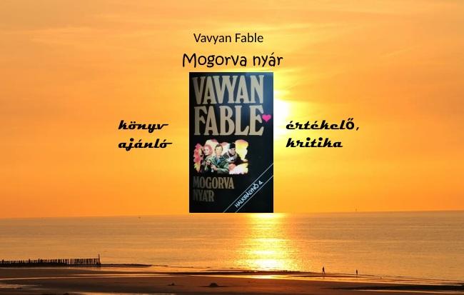 Vavyan Fable Mogorva nyár könyv ajánló, értékelő, kritika