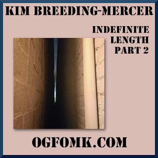 Kim Breeding-Mercer - Indefinite Length, Part 1