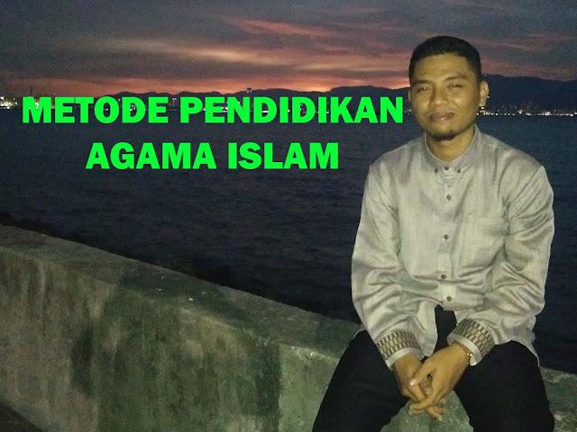 METODE PENDIDIKAN AGAMA ISLAM