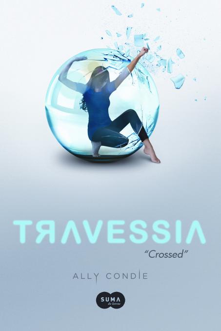 """News: Divulgada a capa de """"Travessia"""", by Ally Condie. 11"""
