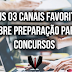 Missão concurso público: Meus 03 canais favoritos sobre preparação para concursos