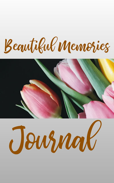 Ad: Beautiful Memories Journal - Click Image To Get