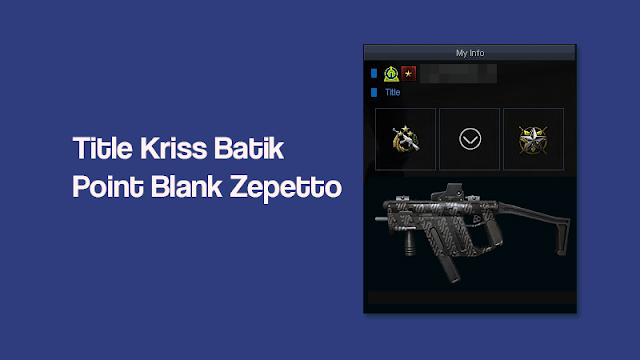 Title Kriss Batik Point Blank