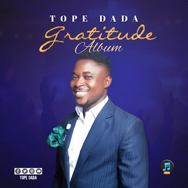 New Music Album: Gratitude    Tope Dada (Tee Dreads)