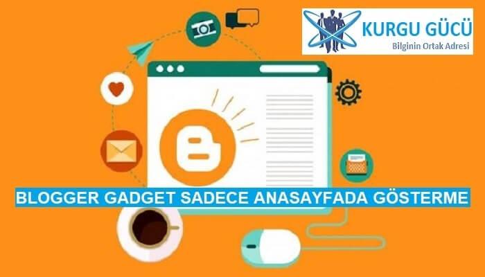 Blogger'da Gadeget/Sidebar Sadece Ana Sayfada Gösterme - Kurgu Gücü