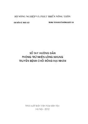 [EBOOK] SỔ TAY HƯỚNG DẪN PHÒNG TRỪ NHỆN LÔNG NHUNG TRUYỀN BỆNH CHỔI RỒNG HẠI NHÃN, CỤC BVTV, TRUNG TÂM KHUYẾN NÔNG QUỐC GIA, NXB VĂN HOÁ DÂN TỘC