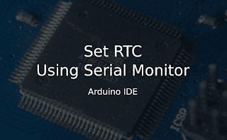 Cara Atur Jam RTC Arduino Menggunakan Serial Monitor