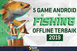 5 Game Fishing Offline Terbaik di Android 2019 Grafik HD