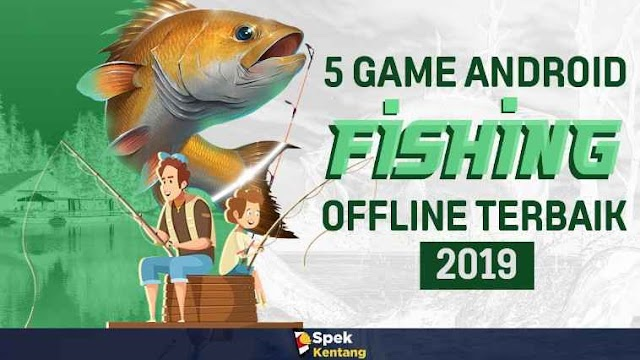 5 Game Fishing Offline Terbaik di Android 2019 Grafik HD - Memancing Secara Virtual