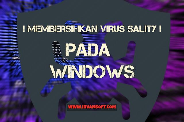 Cara Membersihkan Virus Sality pada Windows