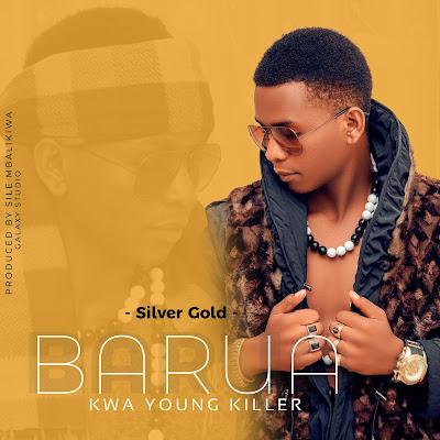 Audio | Silver Gold - Barua Kwa Young Killer