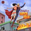 (Music) Ozzybee - SUPERMAN