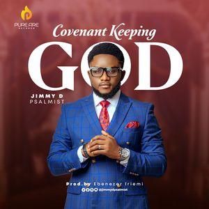 LYRICS: Jimmy D Psalmist - Covenant Keeping God
