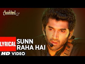 सुन रहा है ना तू Sun Raha Hai Na Tu Lyrics - Aashiqui 2