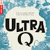 Ultra Q The Complete Series Pre-Orders Available Now! Releasing on Blu-Ray, or Steelbook 10/15