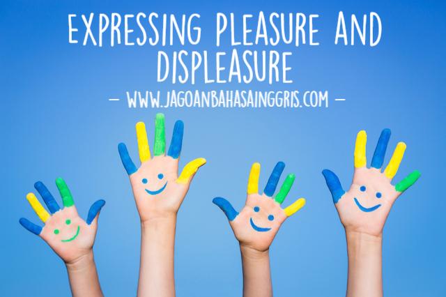 Materi dan Contoh Dialog Expressing Pleasure and Displeasure dalam Bahasa Inggris Materi dan Contoh Dialog Expressing Pleasure and Displeasure dalam Bahasa Inggris
