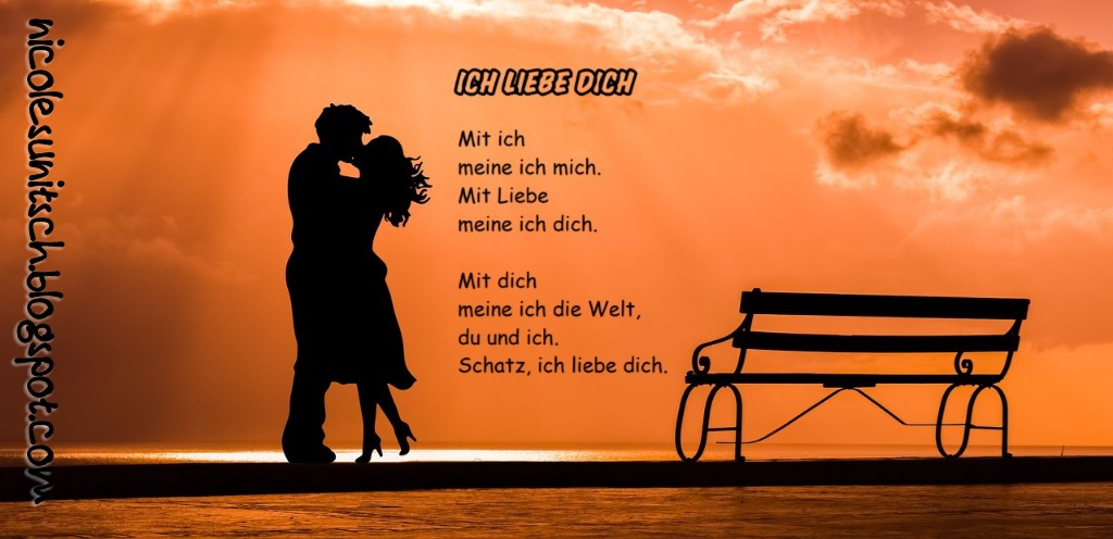 Gedichte Von Nicole Sunitsch Autorin Ich Liebe Dich Aus Dem