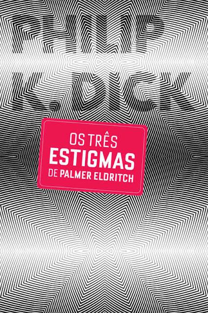 Os Três Estigmas de Palmer Eldritch Philip K. Dick