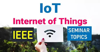 IOT Seminar Topics IEEE Journals