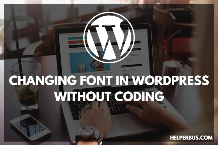 without-coding-kaise-wordpress-blog-ki-font-change-customize-kare