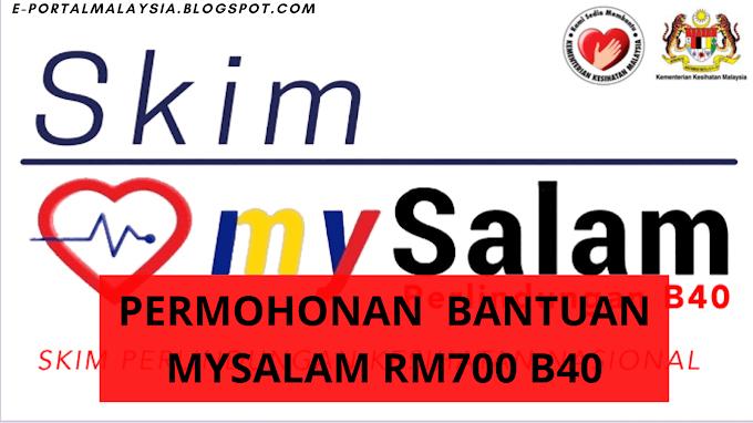 Permohonan Bantuan MySalam RM700 B40