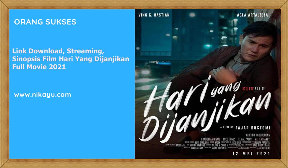 Link Download, Streaming, Sinopsis Film Hari Yang Dijanjikan Full Movie 2021
