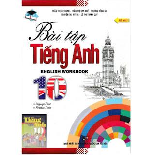 BÀI TẬP TIẾNG ANH - ENGLISH WORKBOOK 10 - SÁCH BÀI TẬP THEO CHƯƠNG TRÌNH MỚI ebook PDF EPUB AWZ3 PRC MOBI