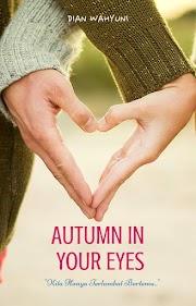 """Autumn In Your Eyes""  (Cerpen Fiksi)"