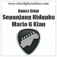 Kunci Gitar Mario G Klau Sepanjang Hidupku