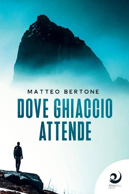 Dove ghiaccio attende di Matteo Bertone