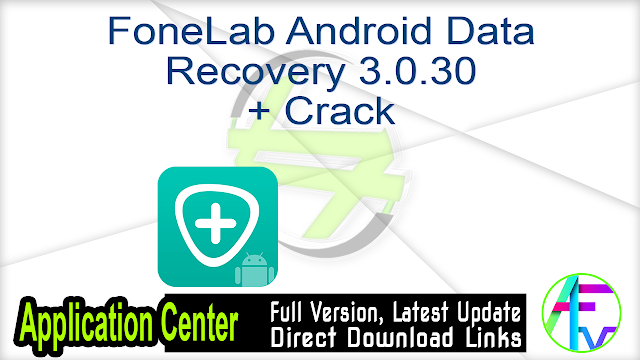 FoneLab Android Data Recovery 3.0.30 + Crack