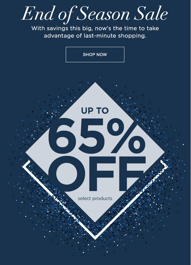 End Of Season Sale - Up To 65% Off!