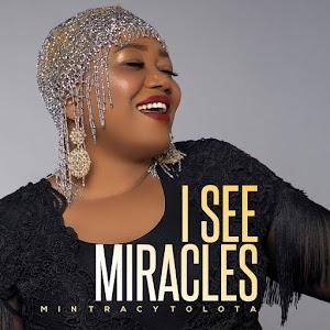 Min Tracy Tolota | I See Miracle