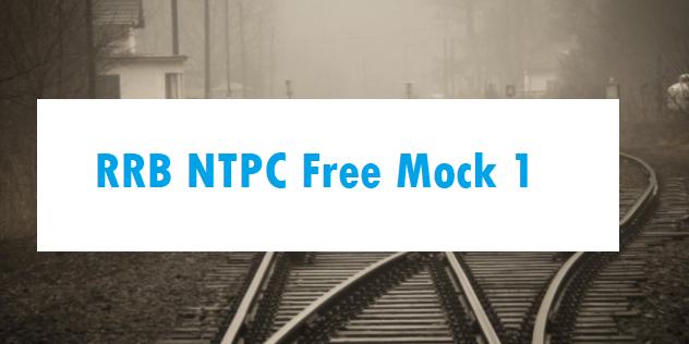 RRB NTPC Free Mock 1