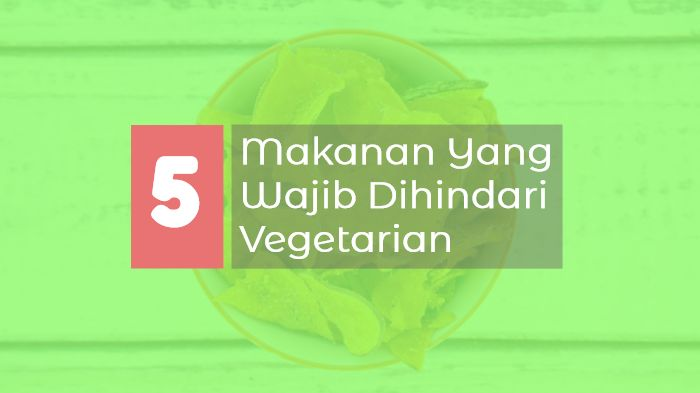 5 Makanan Vegan Yang Sangat Tidak Sehat Dikomsumsi
