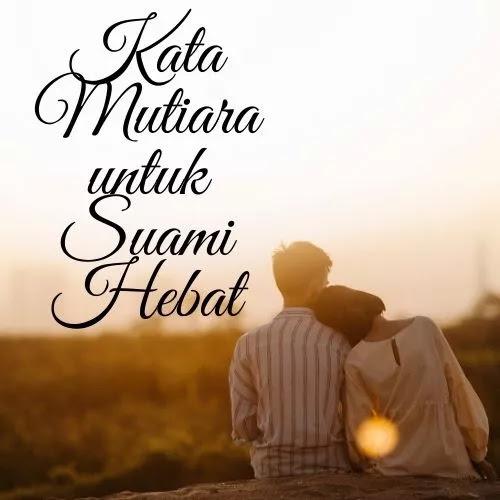 Kata Mutiara untuk Suami