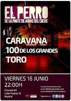 Concierto de Caravana, 100 de los grandes y toro en El perro de la parte de atrás del coche