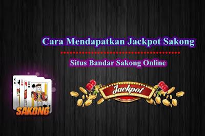 Cara Mendapatkan Jackpoot Sakong