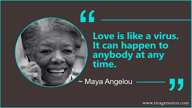 Maya Angelou Quotes on love