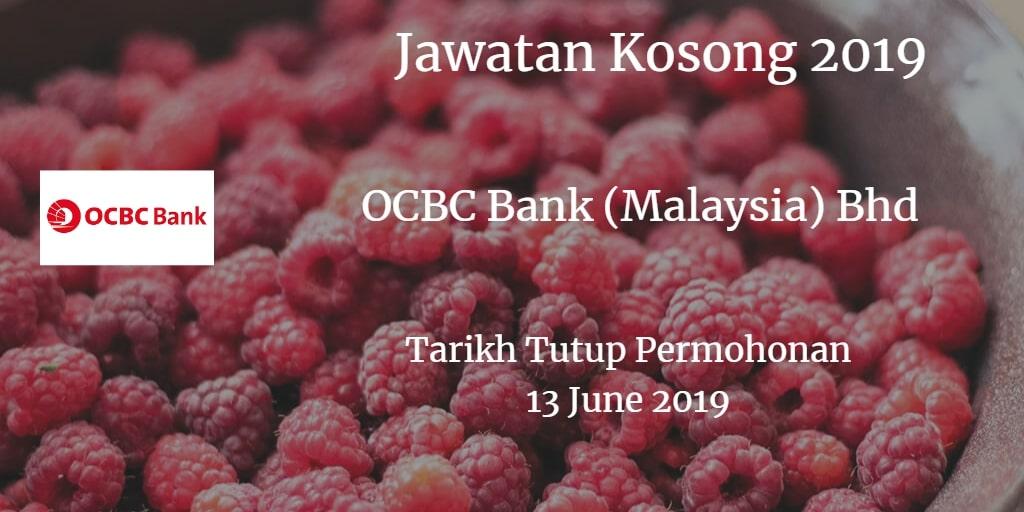 Jawatan Kosong OCBC Bank (Malaysia) Bhd 13 June 2019