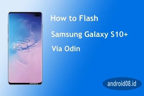 Flashing Samsung Galaxy S10 Plus