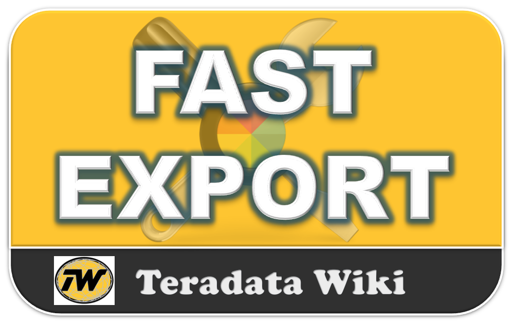 Teradata Wiki: FAST EXPORT