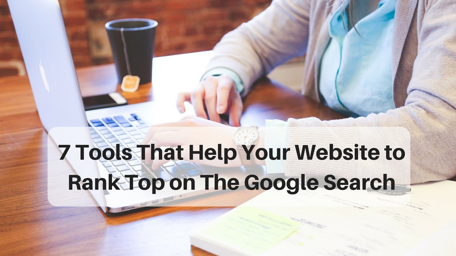 how to rank your website top on google search, which tools help your blog take your website top on google serach