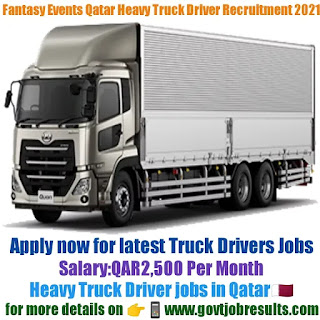 Fantasy Events Qatar Heavy Truck Driver Recruitment 2021-22