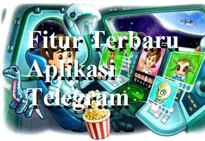 Fitur Terbaru Aplikasi Telegram