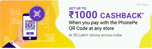 Phone pe: Get up to 1000 rupees cashback on pay QR Code