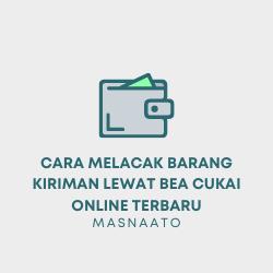 Cara Melacak Barang Kiriman Lewat Bea Cukai Online Terbaru
